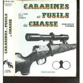 Carabines Et Fusils De Chasse - Le Livre Des Armes. de dominique venner