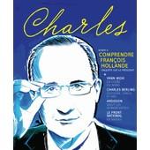 Charles N� 8, Hiver 2014 - Comprendre Fran�ois Hollande de Arnaud Viviant