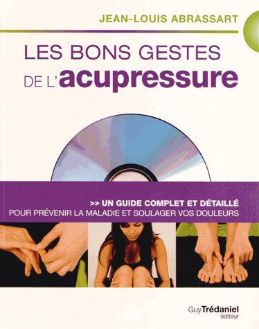les bons gestes de l'acupressure - Jean Louis Abrassart