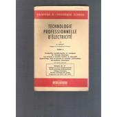 Technologie Professionnelle D'�lectricit�, Tome 2. . Classes De 1 �re de R. Merlet