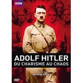 Adolf Hitler, Du Charisme Au Chaos de Laurence Rees