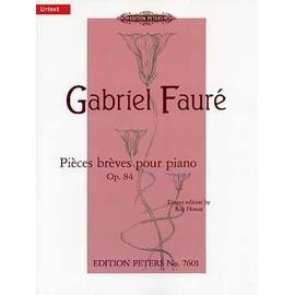 Fauré : Pièces brèves op. 84 n°1 à 8