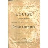 Louise - Roman Musical En 4 Actes Et Cinq Tableaux - Piano + Chant. de gustave charpentier