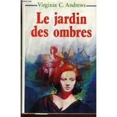 Le Jardin Des Ombres - Fleurs Captives. de virginia c andrews