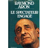 Raymond Aron Le Spectateur Engage de jean-louis missika