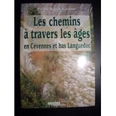Les Chemins � Travers Les �ges En C�vennes Et Bas Languedoc de Gas, Alain