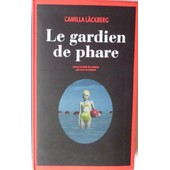 Le Gardien Du Phare de CAMILLA LACKBERG