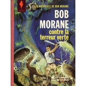 Bob Morane Contre La Terreur Verte de henri vernes