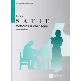 Erik Satie, Mélodies et chansons piano et chant