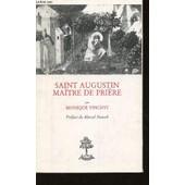 Saint Augustin, Ma�tre De Pri�re - D'apr�s Les Enarrationes In Psalmos de monique vincent