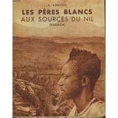 Les Peres Blancs Aux Sources Du Nil (Ruanda). de ALEXANDRE ARNOUX
