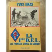 La 1�re D.F.L. Les Fran�ais Libres Au Combat de GRAS Yves G�n�ral