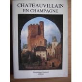Chateauvillain En Champagne de JACQUES DESORMEAU