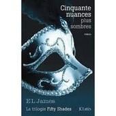 Fifty Shades Tome 2 - Cinquante Nuances Plus Sombres de E.L. James