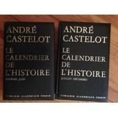 Le Calendrier De L'histoire; Tome 1 : Janvier-Juin; Tome 2 : Juillet D�cembre (2 Volumes) de andr� castelot