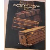 L'invitation Au Voyage .Autour De La Donation Louis Vuitton de Collectif