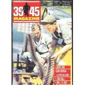 39 45 Magazine / Numero 6 - Avril-Mai-Juin 1985 / Dieppe 1942 - Saint Servan Le Fort De La Cite - Red Ball - 1945 : V Day... de COLLECTIF