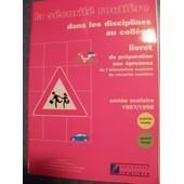 La Securite Routiere Dans Les Disciplines Au College. Livret De Preparation Aux Epreuves De L'attestation Scolaire De Securite Routiere Annee Scolaire 1997/1998 de Collectif
