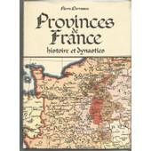 Provinces De France Histoire Et Dynasties de pierre derveaux