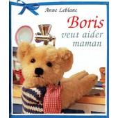 Boris Veut Aider Maman de Anne Leblanc