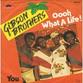 Oooh What A Life! - Gibson Brothers
