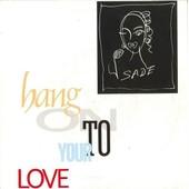 Hang On To Your Love - Sade