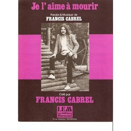 JE L'AIME A MOURIR [Broché] by Cabrel Francis