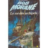 Bob Morane Le Roi Des Archipels de henri vernes