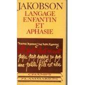 Langage Enfantin Et Aphasie de Jakobson