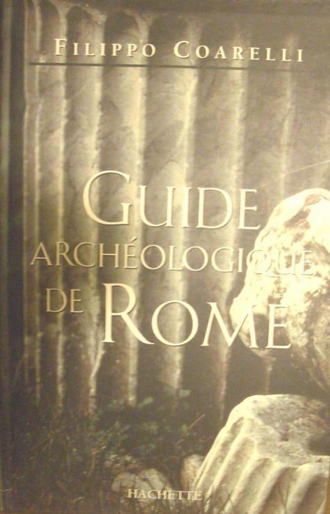 Guide archéologique de Rome - Hachette - 01/11/1994