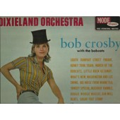 Dixieland Orchestra : South Rampartstreet Parade, Honky Tonk Train, March Of The Bobcats, Little Rock Getaway, What's New, Washington And Lee Swing, Big Noise From Winnetka, Yancey Special, .......... - Bob Crosby With The Bobcats