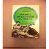 Secrets Et Sagesses Du Corps - Medecine Des Profondeurs de A.Salmanoff