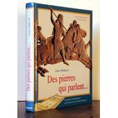 Des Pierres Qui Parlent - Lumi�res Arch�ologiques Sur Les Lieux Et Les Temps Bibliques de Alan Millard