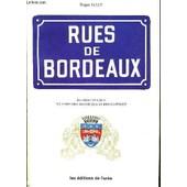 Rues De Bordeaux Des Origines A Nos Jours - Dictionnaire Historique Et Biographique. de roger galy