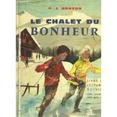 Le Chalet Du Bonheur - Livre De Lectures Suivies Cours Elementaire Cours Moyen 1re A. de P.-J. BONZON