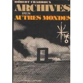 Archives Des Autres Mondes de Robert Charroux