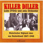 Killer Diller - Big Band Jazz D'allemagne 1947 - 1948 - Lubo D'orio & Son Orchestre