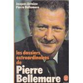 Les Dossiers Extraordinaires De Pierre Bellemare de Jacques Antoine Pierre Bell...