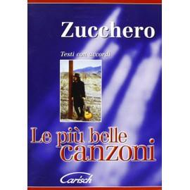 ZUCCHERO - Le piu belle canzoni/Les plus belles chansons - recueil 17 titres
