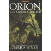 Orion Tome 2 - Les Larmes D'isha de Darius Hinks