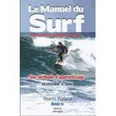 Le Manuel Du Surf - Une M�thode D'apprentissage Accessible � Tous de Yoann Poilane