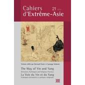 Cahiers D'extr�me-Asie N� 21 - La Voie Du Yin Et Du Yang de Bernard Faure