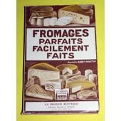 Fromages Parfaits Facilement Faits. Pr�face De Henri Gond�. Deuxi�me �dition de BABET-CHARTON Henriette