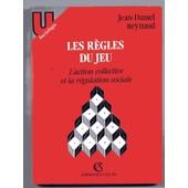 Les R�gles Du Jeu - L'action Collective Et La R�gulation Sociale de jean-daniel reynaud