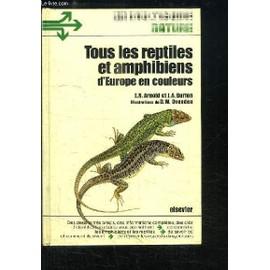 Tous les Reptiles et Amphibiens d'Europe en couleurs - Paul Coppois
