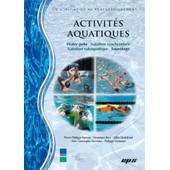 Activit�s Aquatiques: Natation Synchronis�e, Sauvetage, Water-Polo, Natation Subaquatique de Revue Eps
