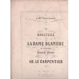 """PARTITION 72"""" bagatelle sur la dame blanche adrien de boeildieu pour piano par adolphe carpentier 1825 opéra fantastique inspiré de walter scott"""