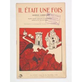 Il etait une fois... saynète musicale agrémentée de huit chansons écrites sur de vieux airs français