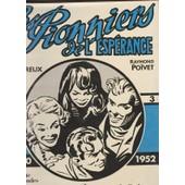 Les Pionniers De L'esperance, Volume 3, 1950 - 1952, La Cite Des Ondes, Le Secret De Jacques Ferrand, Le Professeur Marvel A Disparu de Roger Lecureux