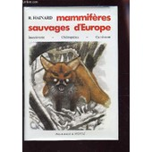 Mammiferes Sauvages D'europe /Insectivores - Cheiropheres - Carnivores / 4e Edition. de robert hainard